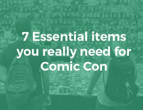 7 Essential items you really need for Comic Con